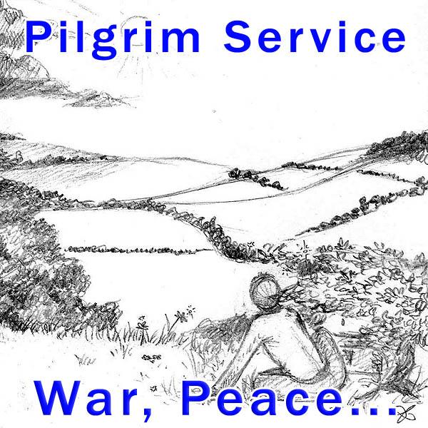 Pilgrim Service:    War, Peace…
