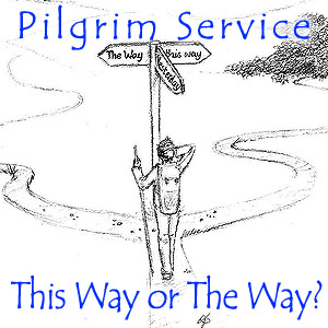 Pilgrim Service: 'This Way' or 'The Way'?